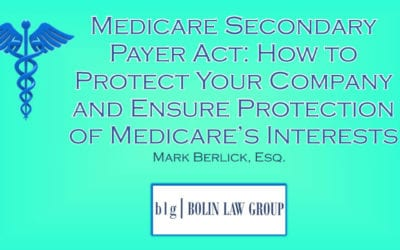 Medicare Secondary Payer Act: How to Protect Your Company and Ensure Protection of Medicare's Interests