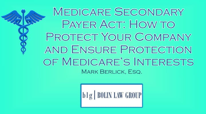Medicare Secondary Payer Act How to Protect Your Company
